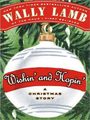 Wishin' and Hopin' by Wally Lamb