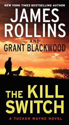 The Kill Switch by James Rollins