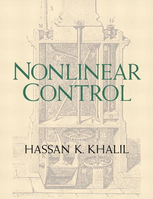 Nonlinear Control by Hassan K. Khalil