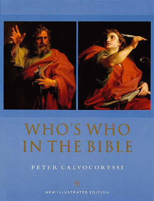 Who's Who in the Bible: Illustrated Edition by Peter Calvocoressi