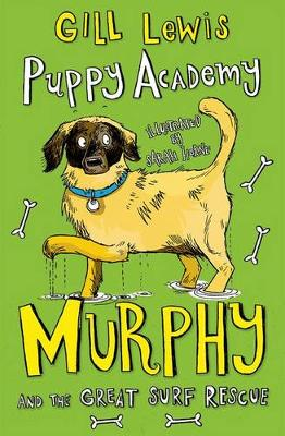 Puppy Academy: Murphy and the Great Surf Rescue by Gill Lewis