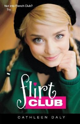 Flirt Club by Cathleen Daly