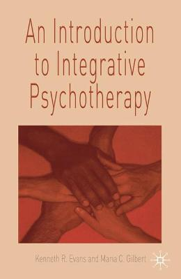 Introduction to Integrative Psychotherapy by Maria C. Gilbert
