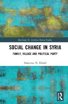 Social Change in Syria: Family, Village and Political Party book