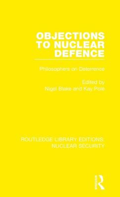 Objections to Nuclear Defence: Philosophers on Deterrence book