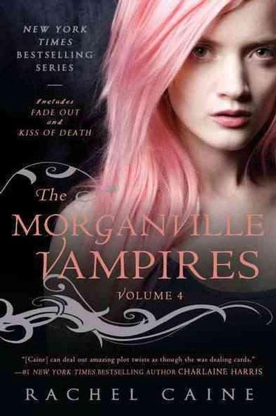 Morganville Vampires: Volume 4 by Rachel Caine