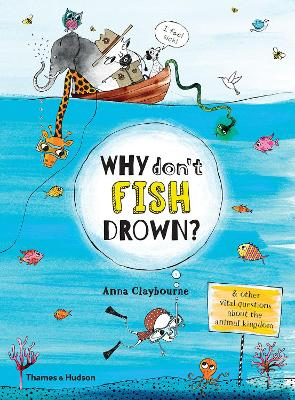Why Don't Fish Drown? by Anna Claybourne