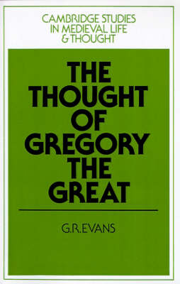 The Thought of Gregory the Great by G. R. Evans