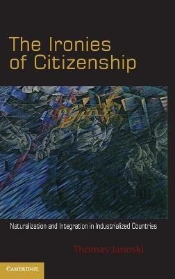 Ironies of Citizenship by Thomas Janoski
