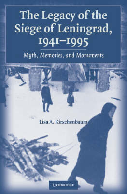 Legacy of the Siege of Leningrad, 1941-1995 book
