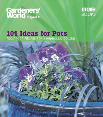 Gardeners' World - 101 Ideas for Pots book