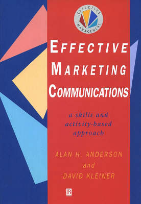 Effective Marketing Communications: A Skills and Activity-based Approach by Alan Anderson