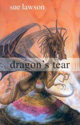 The Dragon's Tear by Sue Lawson