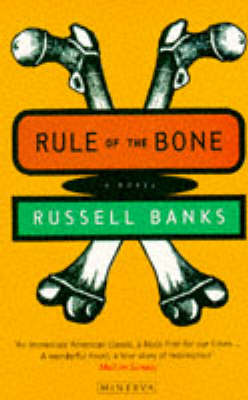 Rule of the Bone: A Novel by Russell Banks