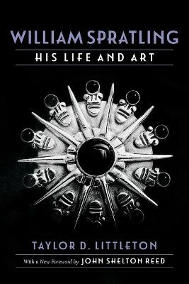 William Spratling, His Life and Art by Taylor D Littleton