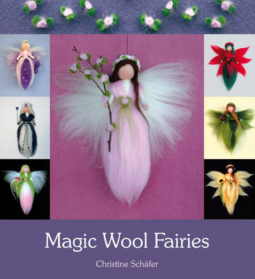 Magic Wool Fairies by Christine Schafer