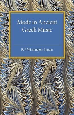 Mode in Ancient Greek Music by R. P. Winnington-Ingram