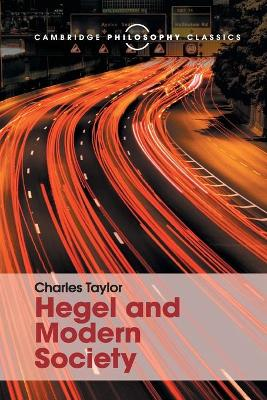 Hegel and Modern Society by Charles Taylor