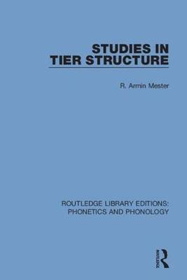 Studies in Tier Structure by R. Armin Mester