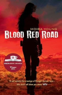 Blood Red Road by Moira Young
