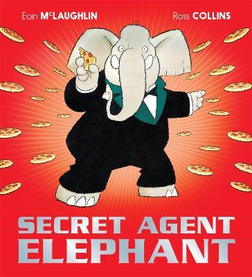 Secret Agent Elephant by Eoin McLaughlin