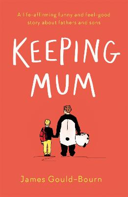Keeping Mum by James Gould-Bourn