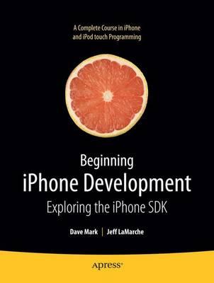 Beginning iPhone Development by Jeff LaMarche