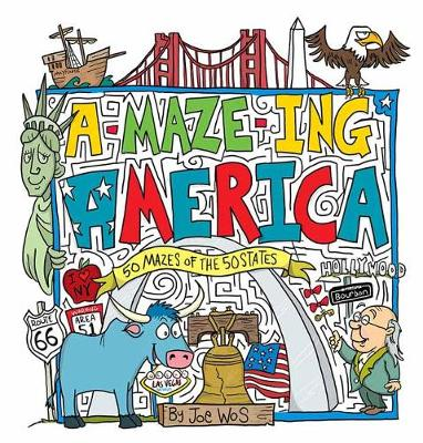 A-maze-ing America: 50 Mazes of the 50 States by Joe Wos