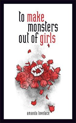 to make monsters out of girls by Amanda Lovelace