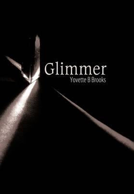 Glimmer by Yovette B Brooks