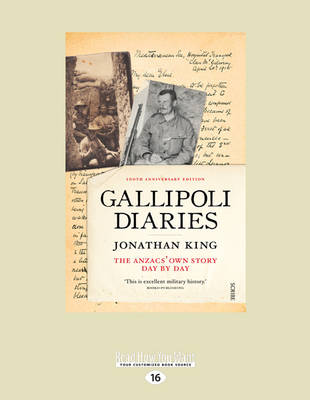 Gallipoli Diaries: The Anzacs' Own Story, Day by Day by Jonathan King