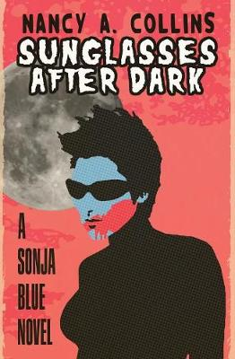 Sunglasses After Dark by Nancy A. Collins