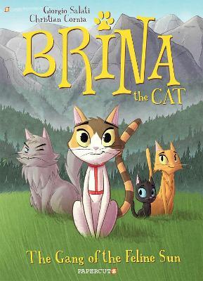 Brina the Cat #1: The Gang of the Feline Sun by Giorgio Salati