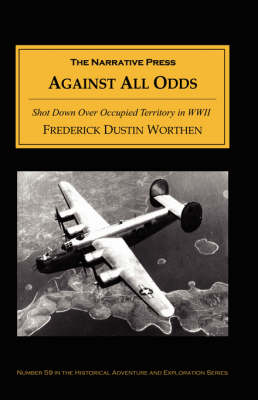 Against All Odds by Frederick Dustin Worthen