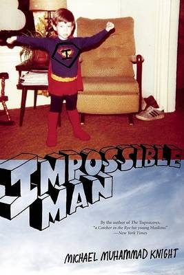 Impossible Man by Michael Muhammad Knight