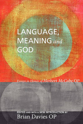 Language, Meaning, and God by Brian Davies