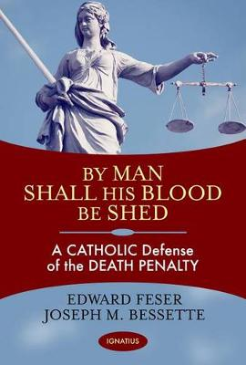 By Man Shall His Blood be Shed by Edward Feser