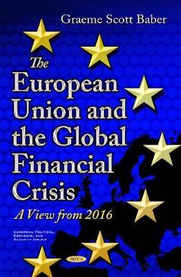 European Union & the Global Financial Crisis by Graeme Baber