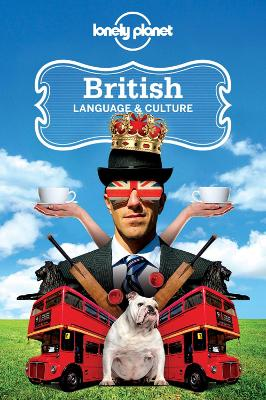 British Language & Culture by Lonely Planet