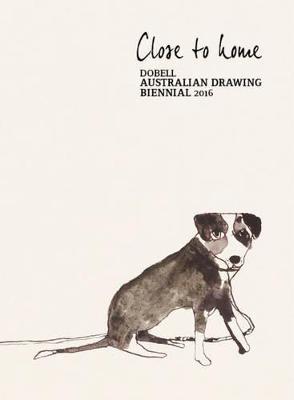 Close to home: Dobell Australian Drawing Biennial 2016 book