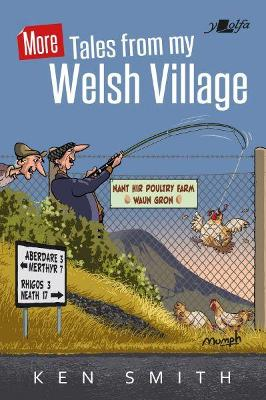 More Tales from My Welsh Village by Ken Smith