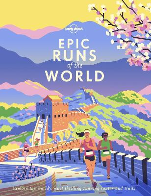 Epic Runs of the World by Lonely Planet