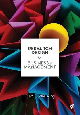 Research Design for Business & Management by Siah Hwee Ang