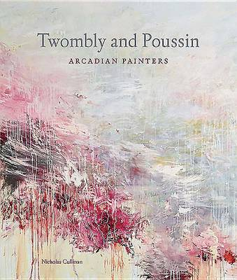 Cy Twombly and Nicolas Poussin by Xavier F. Salomon