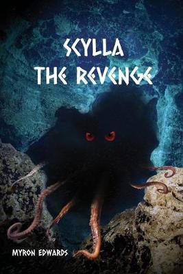 Scylla: The Revenge by Myron Edwards