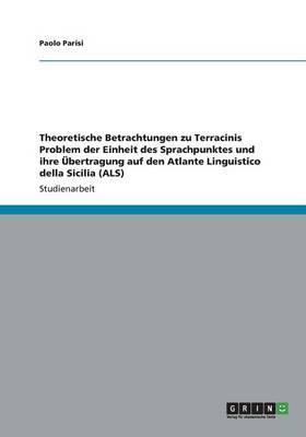 Theoretische Betrachtungen zu Terracinis Problem der Einheit des Sprachpunktes und ihre UEbertragung auf den Atlante Linguistico della Sicilia (ALS) by Paolo Parisi