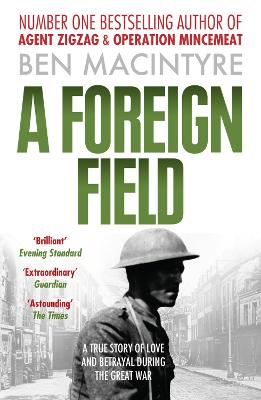 A Foreign Field by Ben Macintyre