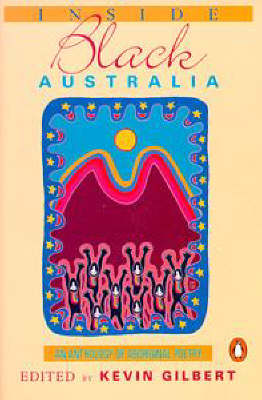 Inside Black Australia: Anthology of Aboriginal Poetry by Kevin Gilbert