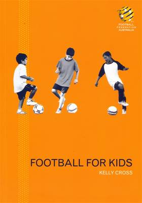 Football For Kids by Kelly Cross