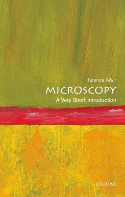 Microscopy: A Very Short Introduction by Terence Allen